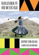 Revolutionen på 4000 meters höjd Rapport från Bolivia omslag